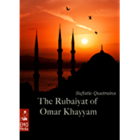 The Rubaiyat of Omar Khayyam - Sufistic Quatrains - The Wisdom of the Rubáyát. Persian Poems and Sufi Poetry (Illustrated Edition with Mandalas)