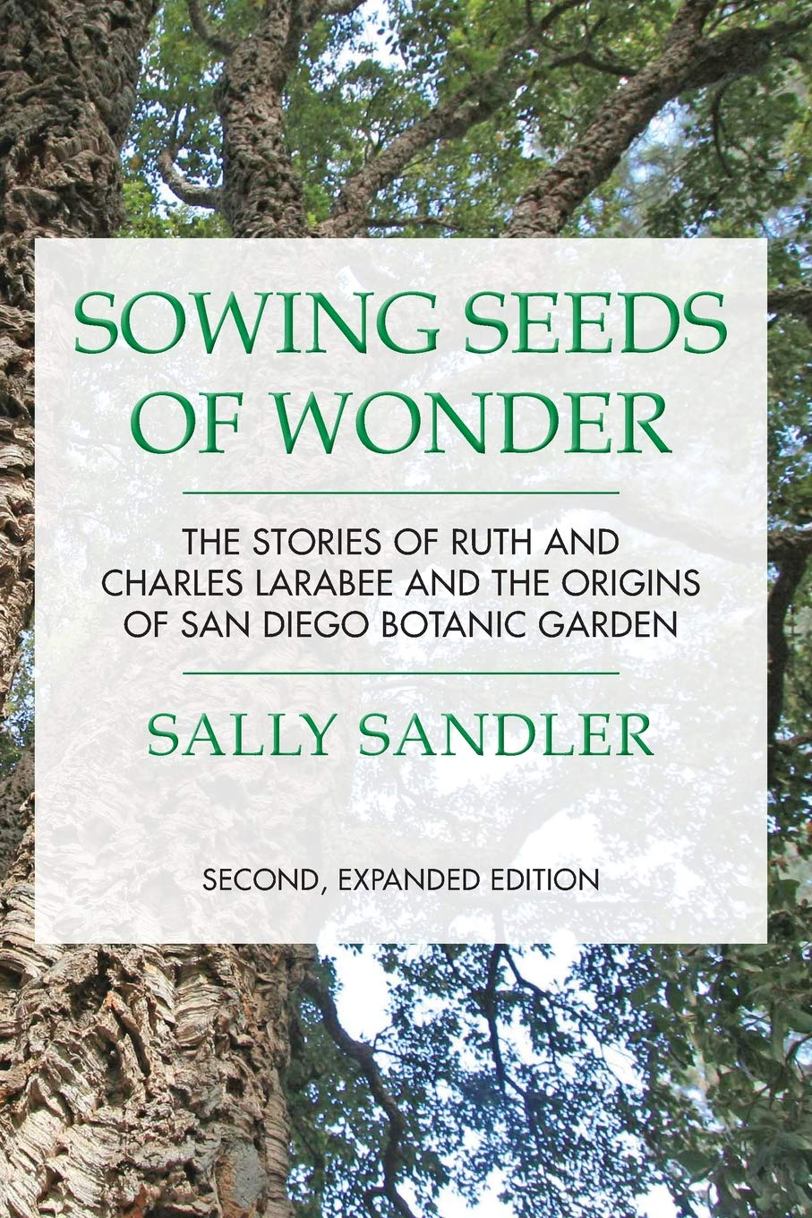 Sowing Seeds Of Wonder The Stories Of Ruth And Charles Larabee And The Origins Of San Diego Botanic Garden Amazon Co Uk Sandler Sally 9781530177202 Books