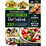 The Super Easy Mediterranean diet Cookbook for Beginners: 250 quick and scrumptious recipes WITH 5 OR LESS INGREDIENTS | 2-WE