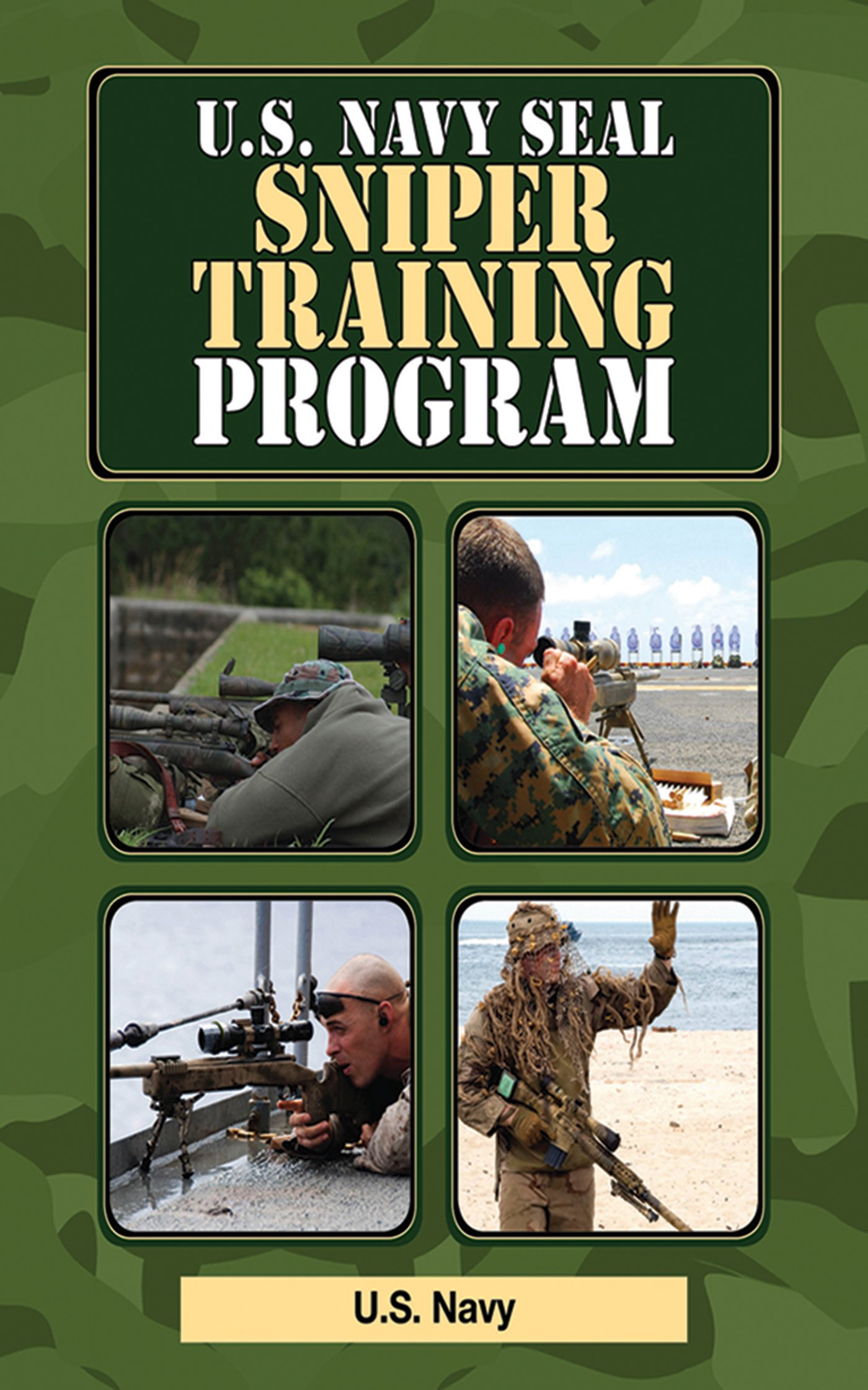 U.S. Navy SEAL Sniper Training Program (US Army Survival): U.S. Navy:  9781616082239: Amazon.com: Books