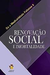 Renovação Social e Imortalidade (Se a Mediunidade Falasse Livro 8) eBook Kindle
