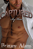 Captured By Him: Sold to the Master, Book 1