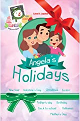 Angela's Holidays.: Christmas, Valentine's Day, Mother's Day, Father's Day, New Year, Easter, Birthday, Back to School, Halloween Kindle Edition