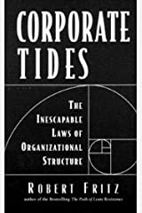 Corporate Tides: The Inescapable Laws of Organizational Structure Hardcover