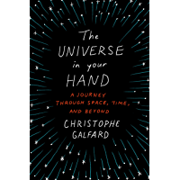 The Universe in Your Hand: A Journey Through Space, Time, and Beyond (English Edition)