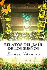 Relatos del baúl de los sueños (Spanish Edition) Kindle Edition