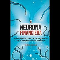 Neurona financiera: Herramientas para ser protagonistas de nuestra economía personal