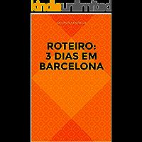 Roteiro: 3 Dias em Barcelona