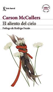 El aliento del cielo: Prólogo y comentarios de Rodrigo Fresán (Biblioteca Formentor)
