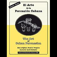 The Art of Cuban Percussion / El Arte