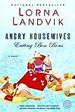 Angry Housewives Eating Bon Bons: A Novel
