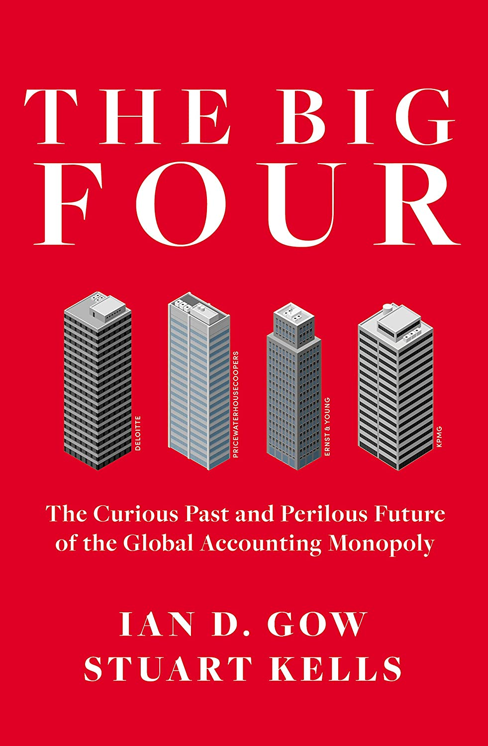The Big Four: The Curious Past and Perilous Future of the Global Accounting Monopoly (English Edition) eBook: Kells, Stuart, Gow, Ian D.: Amazon.es: Tienda Kindle