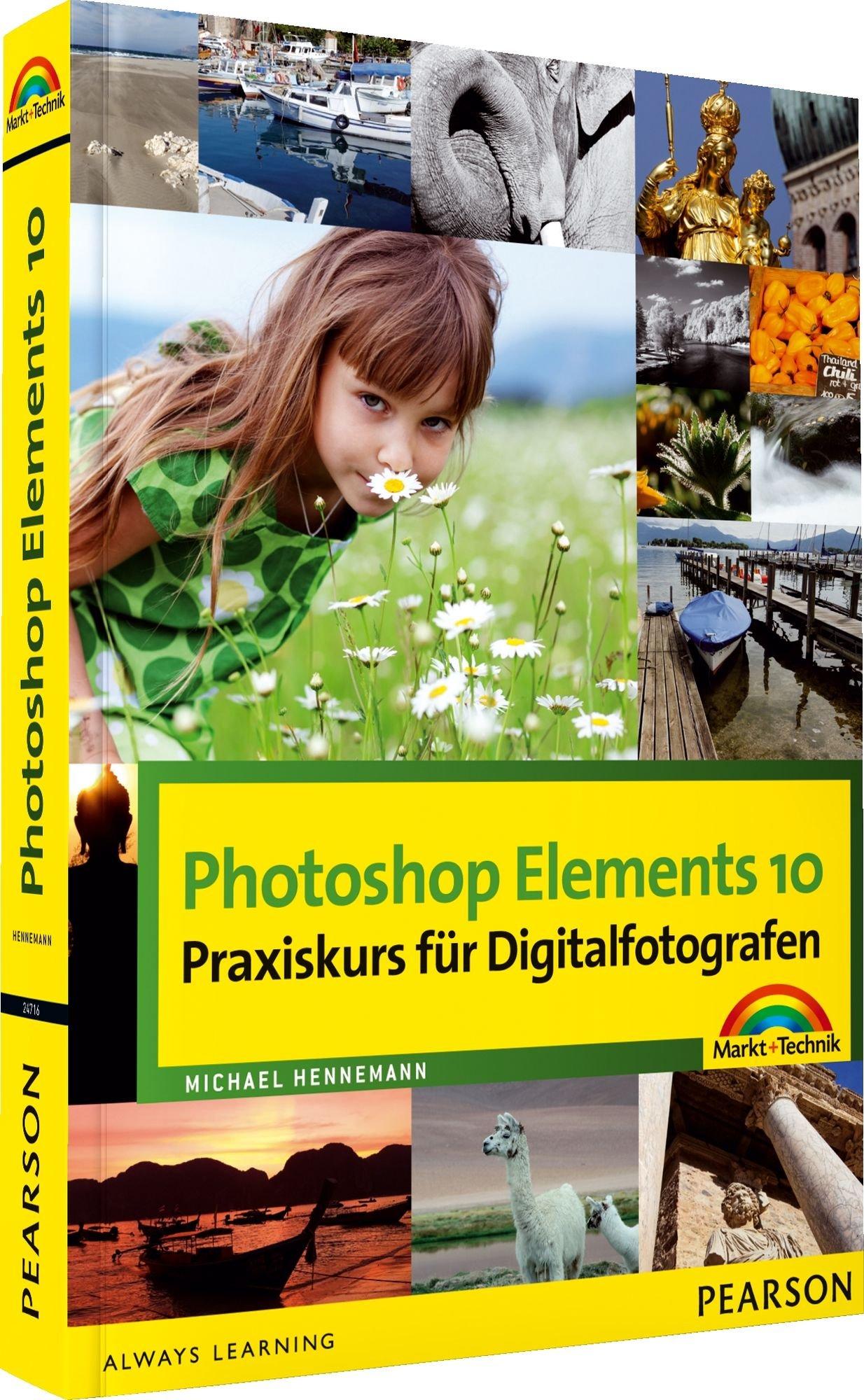 Photoshop Elements 10 - Praxiskurs für Digitalfotografen - Alle Bilder zum Download auf der Website zum Buch (Sonstige Bücher M+T)
