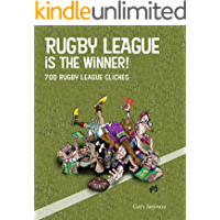 Rugby League is the Winner: 700 Rugby League Cliches