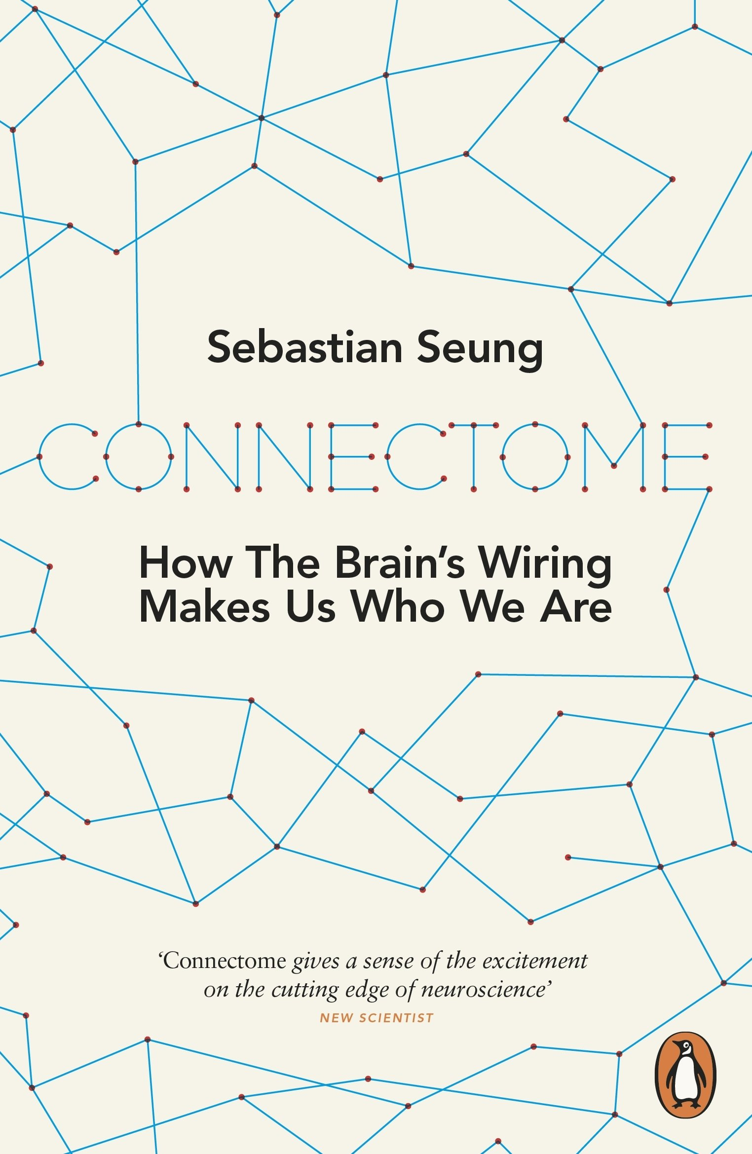 Connectome How The Brains Wiring Makes Us Who We Are Of Brain Sebastian Seung Books