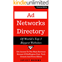 Ad Networks Directory Of World's Top 3 Biggest Websites: Get Access To The Main Revenue Stream Of Huffington Post, Tech Crunch And Perez Hilton