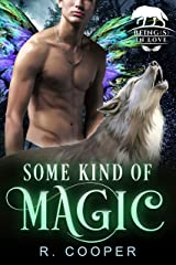 Some Kind of Magic (Being(s) in Love Book 1) Kindle Edition