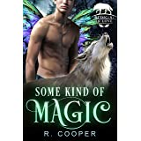 Some Kind of Magic (Being(s) in Love Book 1)