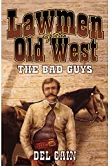 Lawmen of the Old West: The Bad Guys Kindle Edition