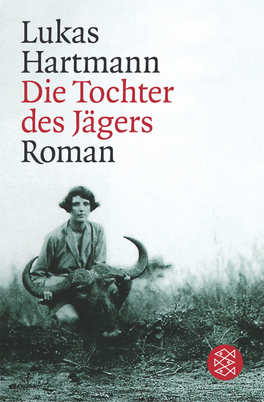 Die Tochter des Jägers: Roman: Amazon.de: Lukas Hartmann: Bücher