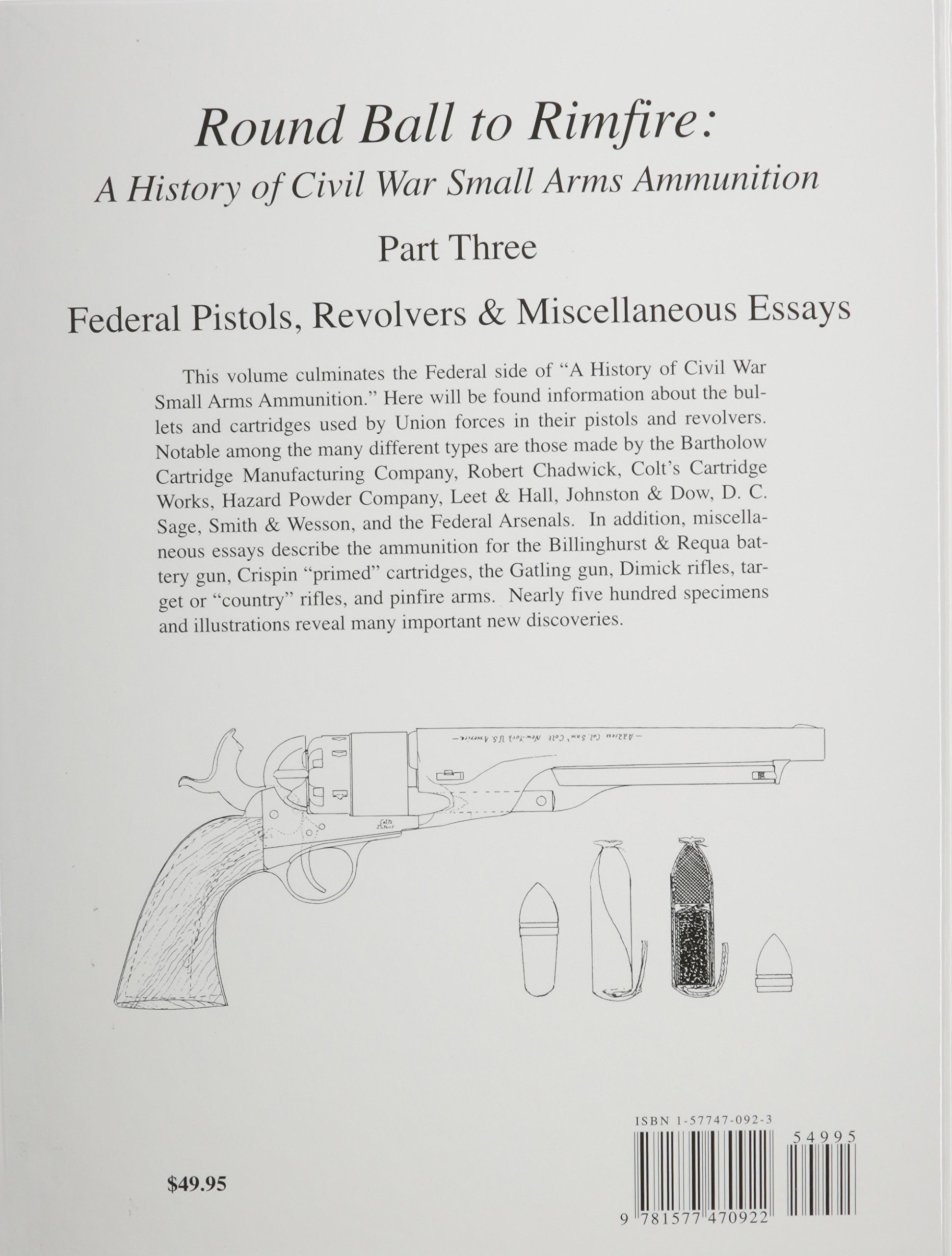 round ball to rimfire a history of civil war small arms round ball to rimfire a history of civil war small arms ammunition part three federal pistols revolvers miscellaneous essays dean s thomas