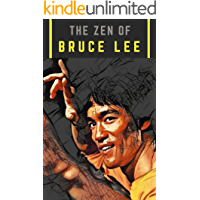 The Zen of Bruce Lee: Life-Changing Wisdom and Motivation through Striking Quotes