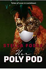 Her Poly Pod: The most fun you can have with your mask on. (Tales of Love in Lockdown Book 1) Kindle Edition