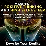 Manifest Positive Thinking and High Self