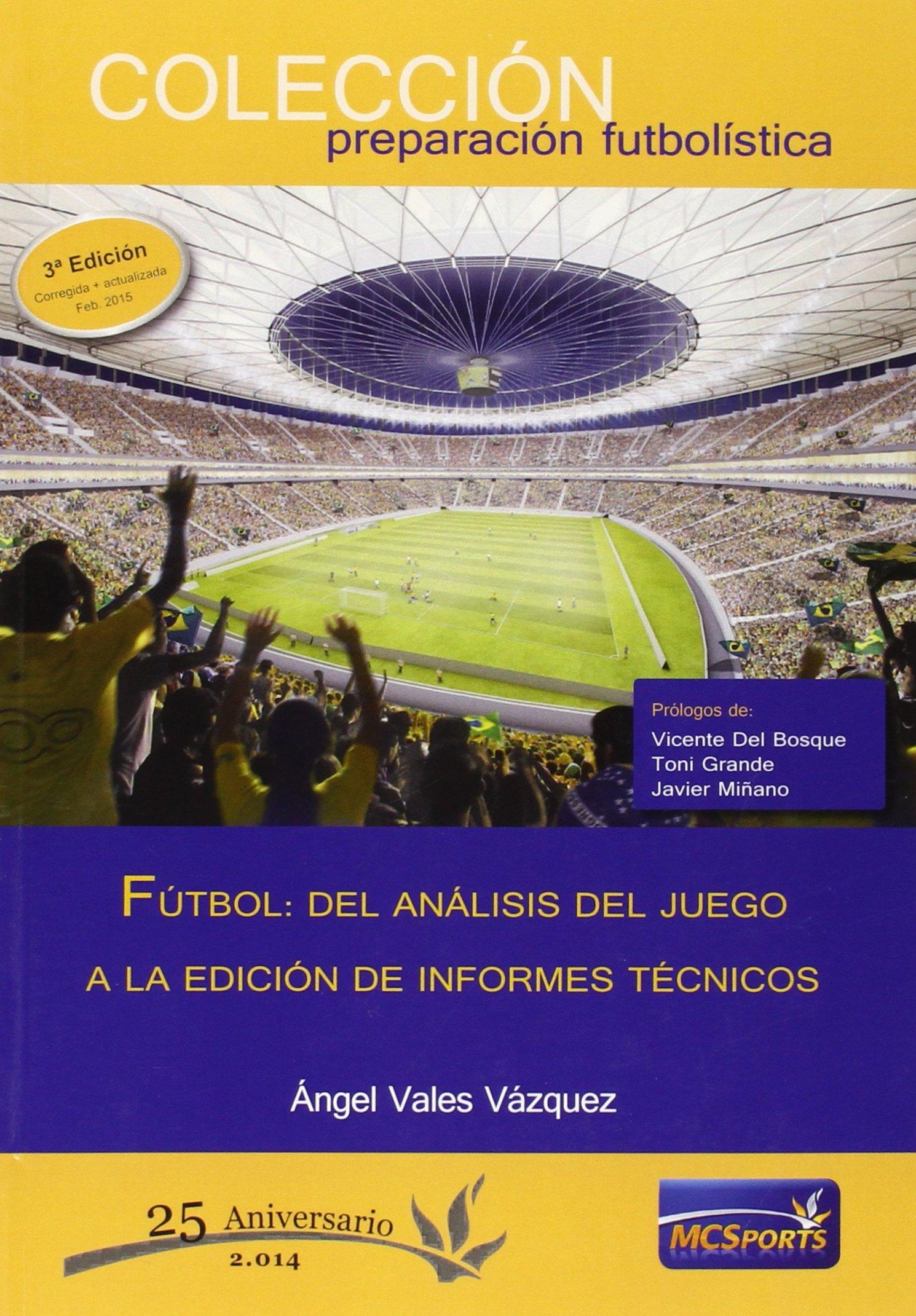 Fútbol: Del análisis del juego a la edición de informes técnicos (Preparacion Futbolistica) Tapa blanda – 1 feb 2015 Ángel Vales Vázquez Moreno y Conde Sports S.L. 849417228X