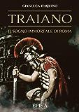 Traiano: il sogno immortale di Roma