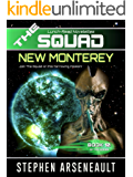 THE SQUAD New Monterey: (Novelette 10)