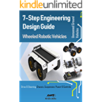7-Step Engineering Design Guide   Wheeled Robotic Vehicles: Unmanned Ground Vehicle (English Edition)