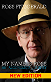 My Name Is Ross: An Alcoholic's Journey