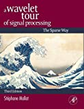 A Wavelet Tour of Signal Processing: The Sparse Way