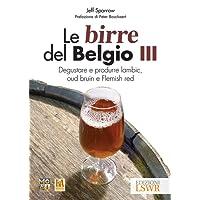 Le birre del Belgio. Degustare e produrre Lambic, Oud Bruin e Flemish Red: 3