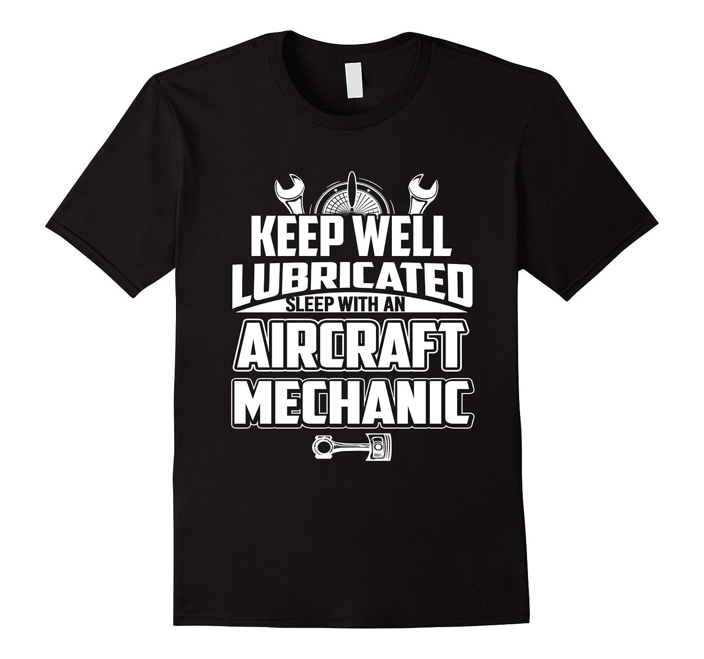 Aircraft mechanic keep well lubricated sleep-FL