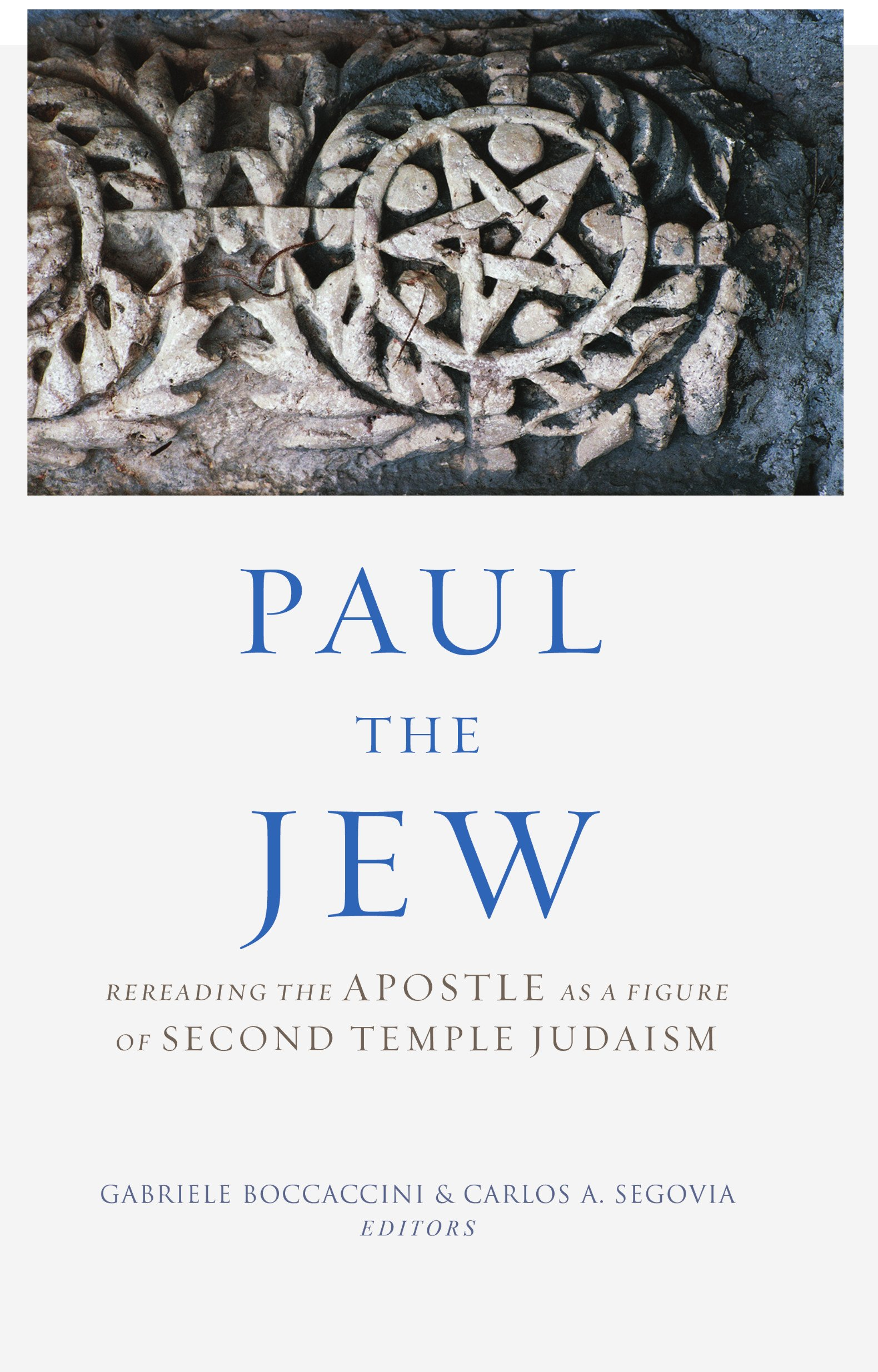 Paul The Jew  Rereading The Apostle As A Figure Of Second Temple Judaism  English Edition