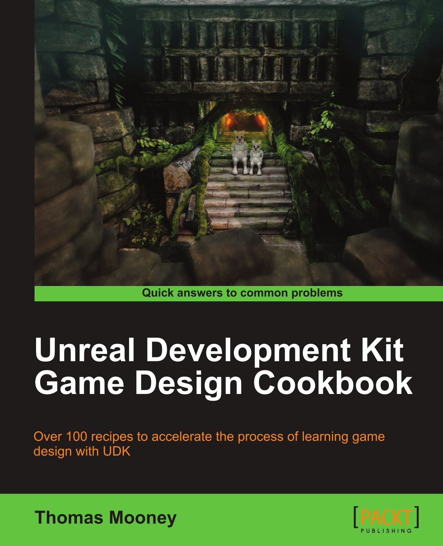 Unreal Development Kit Game Design Cookbook: Thomas Mooney
