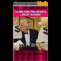 25 bons plans pour gagner de l'argent facilement: en France