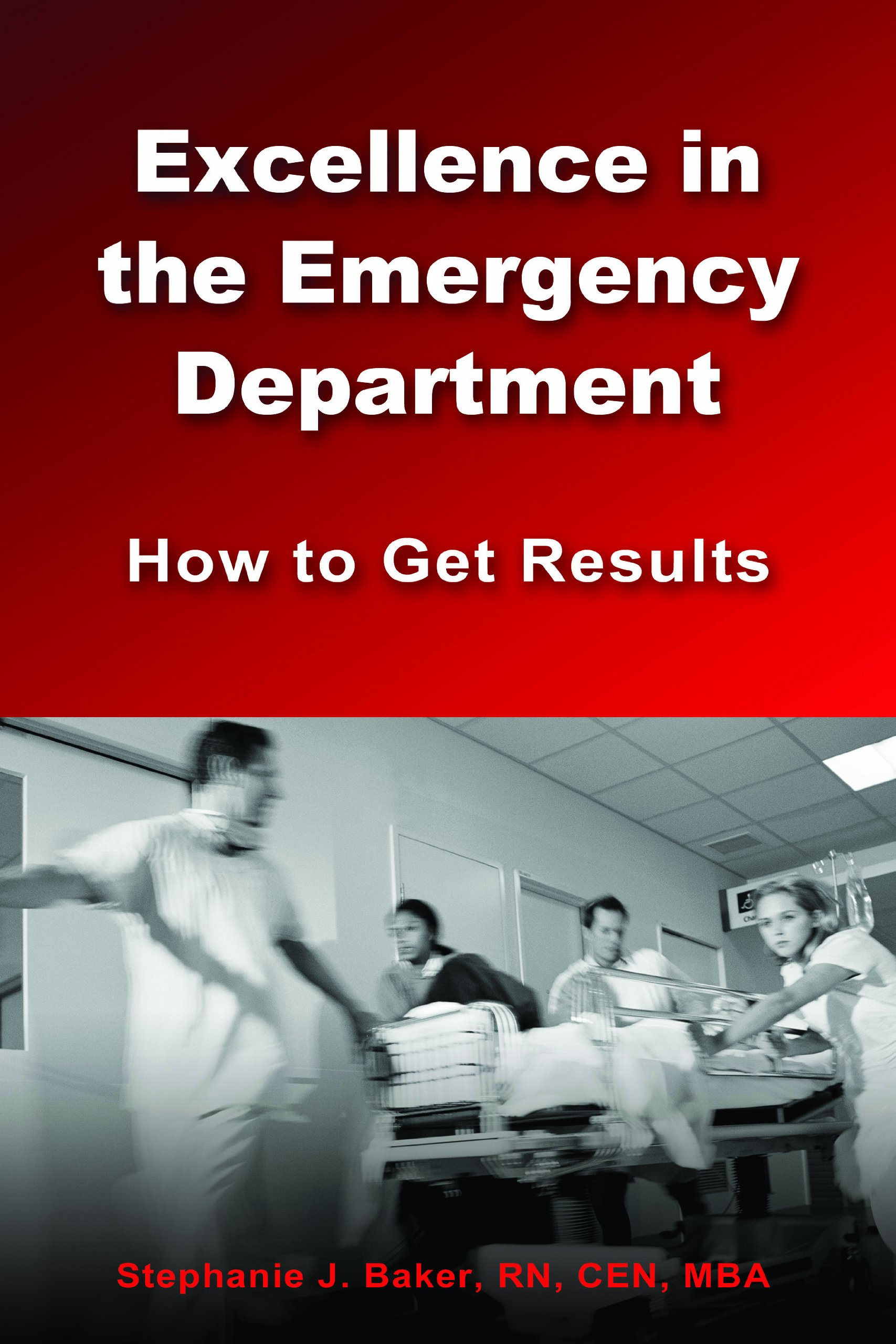 Excellence In The Emergency Department  How To Get Results