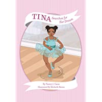 Tina Searches for Her Dream (Tina: Deepest Skin Tone) (Nancy's Feel Good Fables)