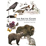 The Arctic Guide: Wildlife of the Far North (Princeton Field Guides Book 109)