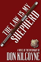 The Law is My Shepherd (The Overnight Book 1) Kindle Edition
