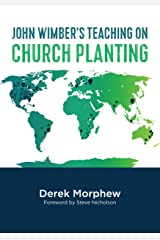 John Wimber's Teaching on Church Planting Kindle Edition