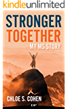 Stronger Together: My MS Story