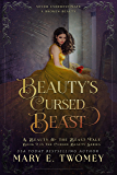 Beauty's Cursed Beast: A Beauty and the Beast Retelling (Cursed Beauty Book 2)