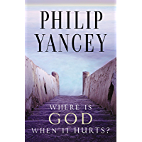 Where Is God When It Hurts? (English Edition)