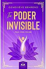 Tu Poder Invisible: Valiosas Lecciones que Transformarán tu Vida (Spanish Edition) eBook Kindle