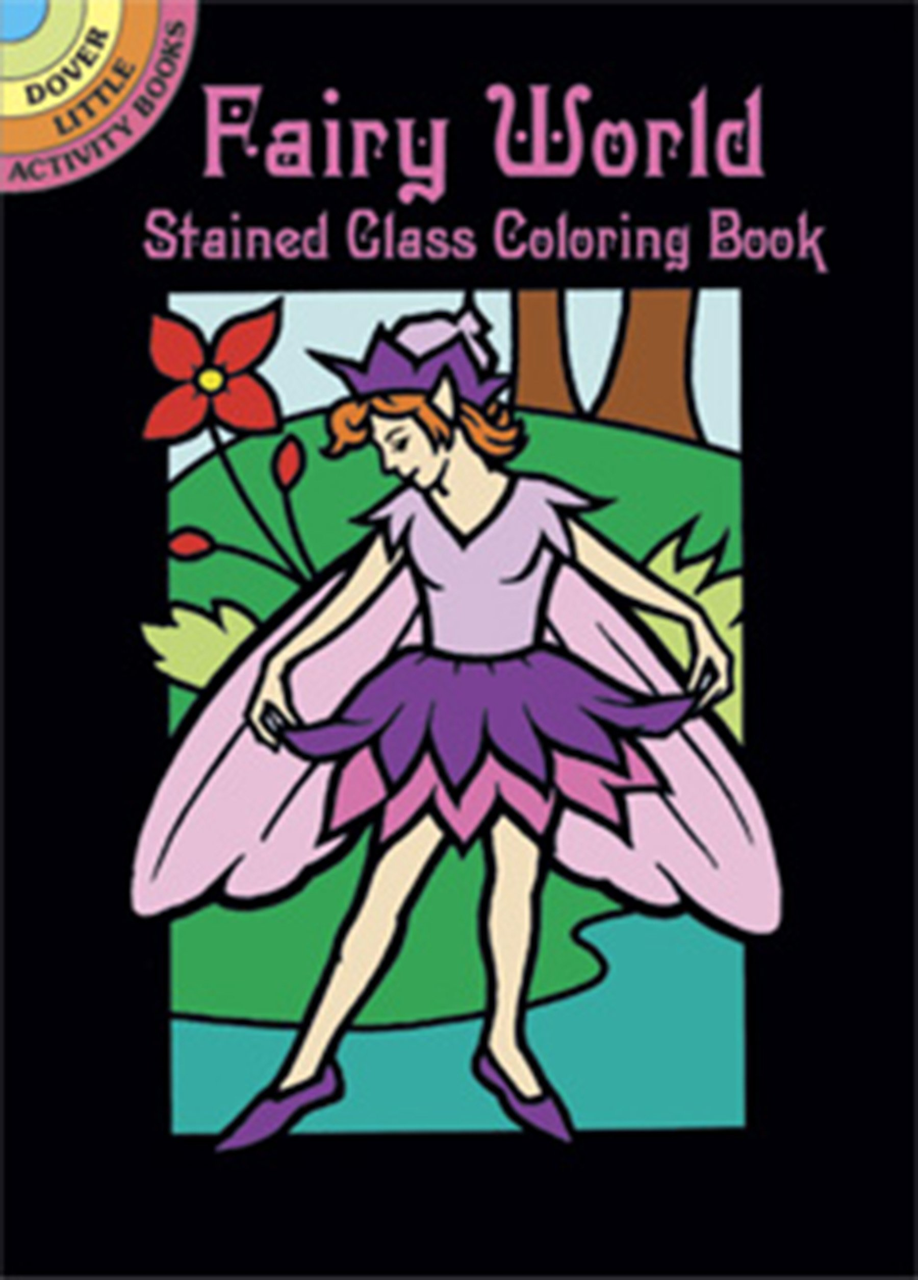 Fairy World Stained Glass Coloring Book (Dover Stained Glass Coloring Book)