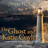 The Ghost and Katie Coyle: A Time Travel Romance